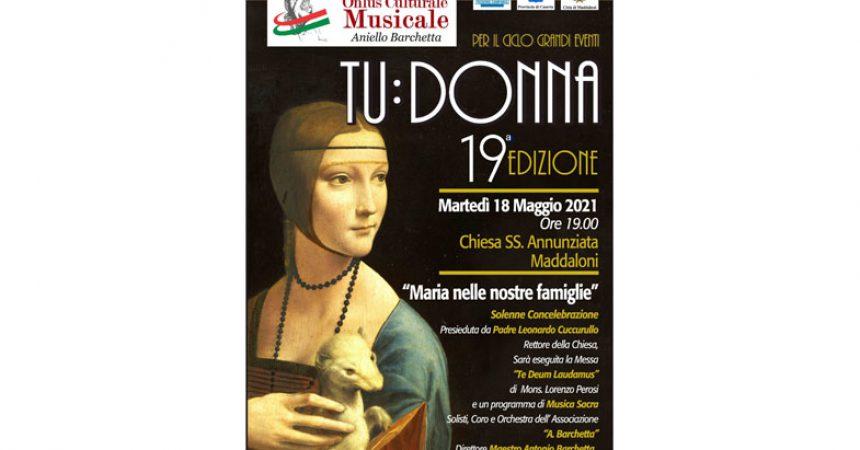 """Maddaloni, Santa Messa e concerto in occasione della Festa """"Maria nelle nostre famiglie"""" 19^ Tu Donna"""