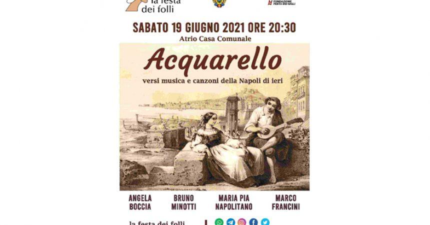 ACQUARELLO:Versi Musica e Canzoni della Napoli di ieri