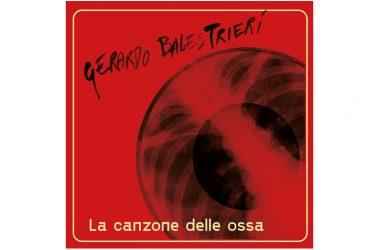 """La canzone delle Ossa di Gerardo Balestrieri, il nuovo singolo che anticipa il nuovo album """"La rue de la paix"""""""
