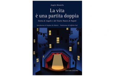 """Angelo Montella presenta il suo libro """"La vita è una partita doppia – Storia di Angelo e del Teatro Nuovo"""". Mercoledì 14 luglio 2021 a Napoli nel cortile di Palazzo Fondi"""