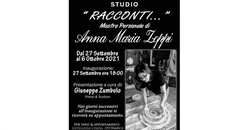 Mostra personale di Arte Contemporanea      Di Anna Maria Zoppi   RACCONTI
