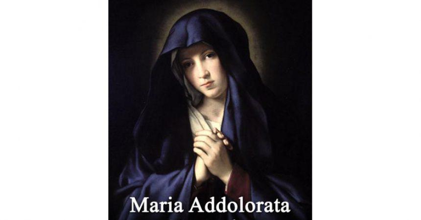 Oggi si ricorda la Beata Vergine Maria Addolorata.